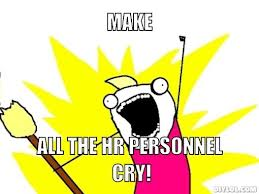 make hr cry